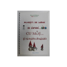 POVESTI DE IARNA... CU ZAPADA ...CU MOS ...SI CU MULTA DRAGOSTE de SILVIA R. WILLMORE , grafica INA SAVA , 2012