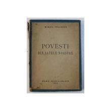POVESTI DIN SATELE NOASTRE de MIHAIL VULPESCU , 1943