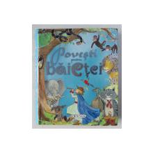 POVESTI PENTRU BAIETEI , texte de LORENA MARTIN , ilustratii de PILAR CAMPOS , 2008