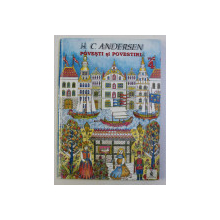 POVESTI SI POVESTIRI de H. C . ANDERSEN , ilustratii de VILHELM PEDERSEN si LORENZ FROLICH , VOLUMUL 4 , 2001