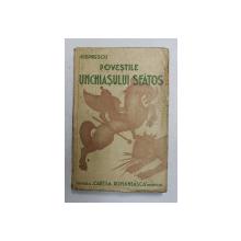 POVESTILE UNCHIASULUI SFATOS de PETRE ISPIRESCU , 1937