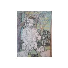 POVESTILE UNDITEI SI ALE CORNULUI DE VANATOARE de ALEXANDRU DOBOS , ILUSTRATII de ION DRAGHICI , 1990