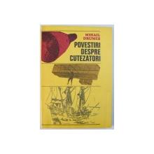 POVESTIRI DESPRE CUTEZATORI de MIHAIL DRUMES , 1977