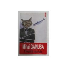 POVESTIRI MORTALE de MIHAI GAINUSA , 2009