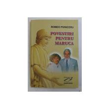 POVESTIRI PENTRU MARUCA de ROMEO PIVNICERU , 2009 , DEDICATIE*