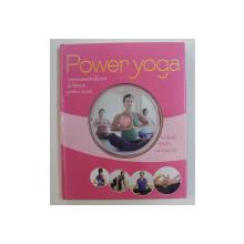 POWER YOGA  - ANTRENAMENT EFICIENT PENTRU ACASA de ROBERT S. POLSTER si CHRISTA G. TRACZINSKI , DVD INCLUS *