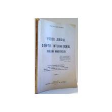 POZITII JURIDICE IN DREPTUL INTENATIONAL  PROBLEMA MINORITATILOR - BUC. 1939 ,DEDICATIE