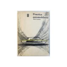 PRACTICA AUTOMOBILULUI , VOLUMUL II de PETRE CRISTEA , 1966