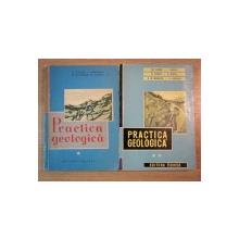 PRACTICA GEOLOGICA 2 VOL de C. STOICA , V. MANILICI , M. FILIPESCU , M. CORBU , 1960