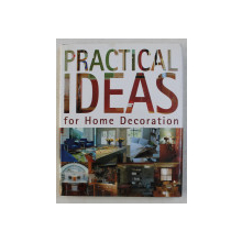 PRACTICAL IDEAS FOR HOME DECORATION , texts by ANA VENTURA , 2007