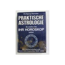 PRAKTISCHE ASTROLOGIE - SO STELLEN SIE IHR HOROSKOP SELBST von WOLFGANG REINICKE , 1983