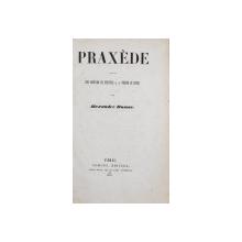 PRAXEDE suivi de DON MARTIN DE FREYTAS et de PIERRE  - LE - CRUEL par ALEXANDRE DUMAS , 1841 , EDITIE PRINCEPS *