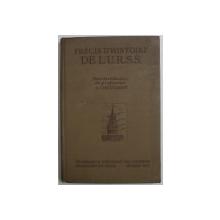 PRECIS D ' HISTOIRE DE L 'U.R.S.S. , SOUS LA REDACTION DU PROFESSEUR A. CHESTAKOV , 1938
