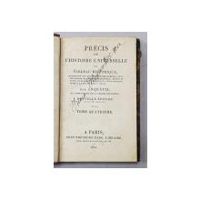 PRECIS DE L 'HISTOIRE UNIVERSELLE OU TABLEAU HISTORIQUE par ANQUETIL , TOME QUATRIEME  , 1821
