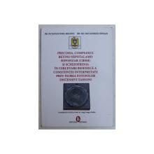 PRECOMA, COMPLEXUL RETINO HIPOTALAMO HIPOFIZAR de OCTAVIAN TOMA MELINTE si DAN GEORGEL SIPOSAN , 2009