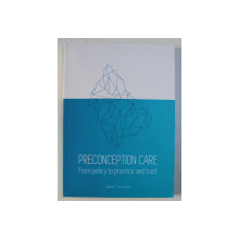 PRECONCEPTION CARE - FROM POLICY TO PRACTICE AND BACK by SABINE F. VAN VOORST , 2017