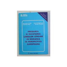 PREDAREA SI INVATAREA LIMBILOR STRAINE IN ROMANIA IN PERSPECTIVA EUROPEANA de ALEXANDRU CUNITA ...DUMITRU DOROBAT , 1997