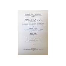 Predealul  cu imprejurimile  Monografie istorica geografica turistica pitoreasca descriptiva  Iordan I. Tacu