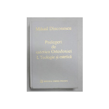 PRELEGERI DE ESTETICA ORTODOXIEI , I . TEOLOGIE SI ESTETICA DE MIHAIL DIACONESCU, 1996 , *DEDICATIE