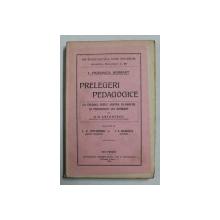 PRELEGERI PEDAGOGICE de I. FRIEDRICH HERBART - CU STUDIUL CRITIC ASUPRA FILOSOFIEI SI PEDAGOGIEI LUI HERBART de G.G. ANTONESCU , 1925