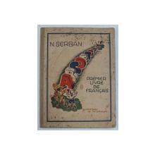 PREMIER LIVRE DE FRANCAIS par N . SERBAN , illustrations de TH. KIRIACOFF , 1939