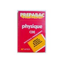 PREPABAC: PHYSIQUE CDE par A. M. DEGURSE ... L. ROSENFELD , 1990