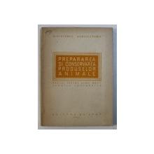 PREPARAREA SI CONSERVAREA PRODUSELOR ANIMALE - MANUAL PENTRU SCOLI MEDII TEHNICE ZOOTEHNICE , 1951