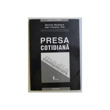 PRESA COTIDIANA de MAURICE MOUILLAUD si JEAN FRANCOIS TETU , 2003