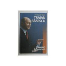 PRESEDINTELE TRAIAN BASESCU , DISCURSURI IN PARLAMENT , 2004 - 2009