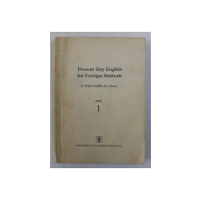 PRESENT DAY ENGLISH FOR FOREIGN STUDENTS by  E. FRANK CANDLIN , BOOK ONE , 1961