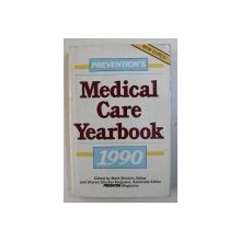 PREVENTION ' S MEDICAL CARE YEARBOOK , edited by MARK BRICKLIN and SHARON STOCKER FERGUSON , 1990