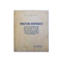 PRIETENI DISPARUTI de GR. L. TRANCU - IASI , 1925 , DEDICATIE CATRE AUREL POPOVICI *