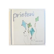 "PRIETENI , ilustratii de JOANNA KIDNEY , COLECTIA "" CARTI -  IN- DAR  - HELEN EXLEY , 2005"