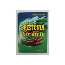 PRIETENIA - DAR DIVIN de PETRE VARLAM , 2015