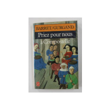 PRIEZ POUR NOUS A COMPOSTELLE par BARRET / GURGAND , 1978