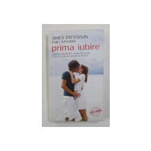PRIMA IUBIRE de JAMES PATTERSON si EMILY RAYMOND , 2014