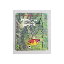 PRIMA MEA CARTE DE POVESTI , SERIA ' ENCILCOPEDIA PENTRU PRICHINDEI ' LAROUSSE , 2003