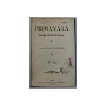 PRIMAVARA  - REVISTA STIINTIFICA  - LITERARA , NO. 6 , 1909