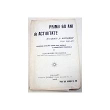 PRIMII 60 DE ANI DE ACTIVITATE AI LICEULUI ''V. ALECSANDRI'' DIN GALATI-ALEXANDRU NICOLESCU  1928