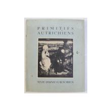 PRIMITIFS AUTRICHIENS , texte D ' ERNST H. BUSCHBECK , 1937