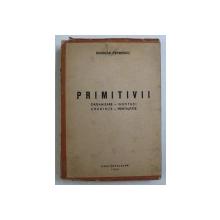 PRIMITIVII - ORGANIZARE - INSTITUTII - CREDINTE - MENTALITATE de NICOLAE PETRESCU , 1944 , DEDICATIE*