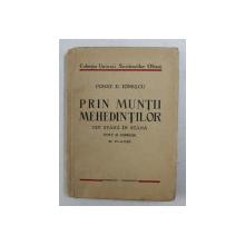 PRIN MUNTII MEHEDINTILOR DIN STANA IN STANA - NOTE SI IMPRESII de CONST. D. IONESCU , 21 PLANSE , 1938 , DEDICATIE *