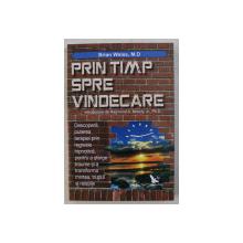 PRIN TIMP SPRE VINDECARE de BRIAN WEISS , 2014