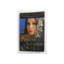 PRINCESS SULTANA 'S CIRCLE  by JEAN SASSON , 2002
