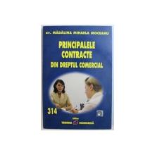 PRINCIPALELE CONTRACTE DIN DREPTUL COMERCIAL de MADALINA MIHAELA CIOBANU , 2009