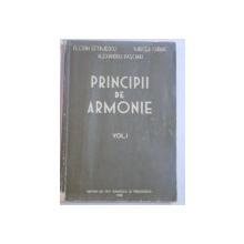 PRINCIPII DE ARMONIE , VOL. I de FLORIN EFTIMESCU , MIRCEA CHIRIAC , ALEXANDRU PASCANU , 1958
