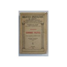 PRINCIPII DE ECONOMIE POLITICA , EXTRASE DIN CURSUL DE ECONOMIE POLITICA de GEORGE ALEXIANU , 1928