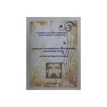 PRINCIPII FUNDAMENTALE IN STUDIEREA DISCIPLINEI CANTO , METODE SI PRACTICI UZUALE de FLORENTA NICOLETA MARINESCU si RADU CORNELIU FAGARASAN , 2016 *PREZINTA SUBLINIERI IN TEXT