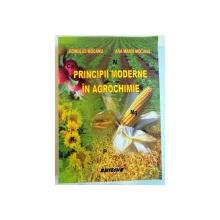 PRINCIPII MODERNE IN AGROCHIMIE de ROMULUS MOCANU , ANA MARIA MOCANU , 2006