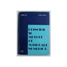 PRINCIPII SI METODE DE MASURARE NUMERICA de EUGEN POP si VASILE STOICA , 1977